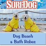 Dog Beach & Bath Robes