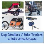 Dog Strollers / Bike Trailers & Bike Attachments