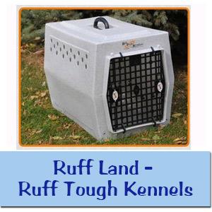 Ruff Land - Ruff Tough Kennels